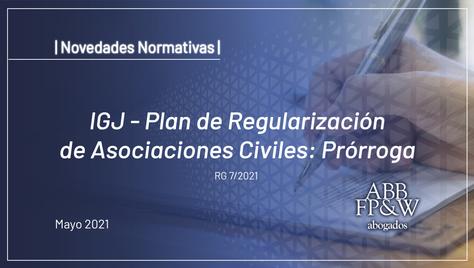 IGJ – Plan de Regularización de Asociaciones Civiles: Prórroga