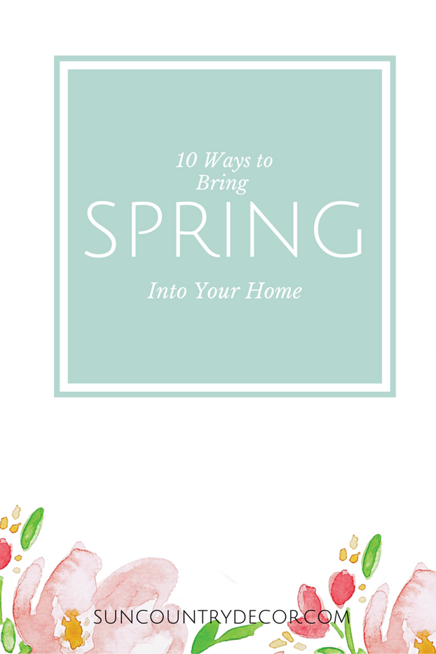 10 Lovely Ways to Bring Spring Into Your Home