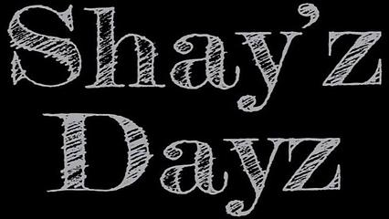 Shayz Dayz.png