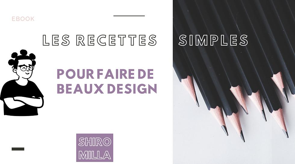 Les recettes simples pour faire de beaux design