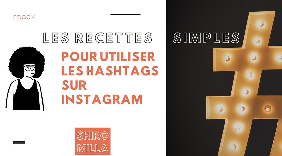 Les recettes simples pour utiliser les Hashtags sur instagram