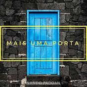 """Capa do Single """"Mais uma porta"""" gravdo Por Nando Padoan"""