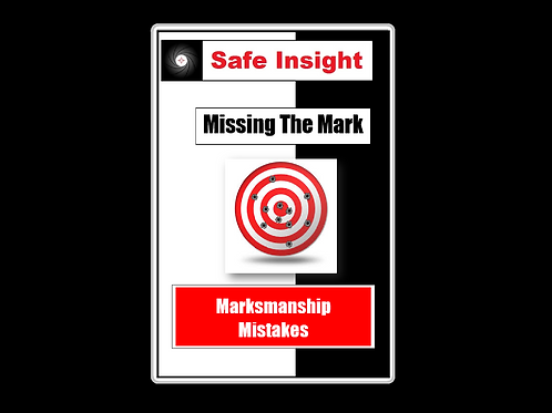 Missing The Mark: Marksmanship Mistakes