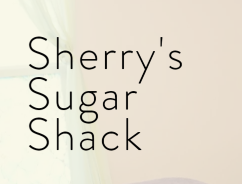 Sherry's Sugar Shack