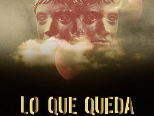 """En breve, estreno del largometraje """"Lo que queda"""", de Lucas Parnés y Jesús Serna. Preestre"""