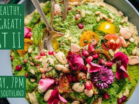 Eat Healthy, Feel Great--Part II