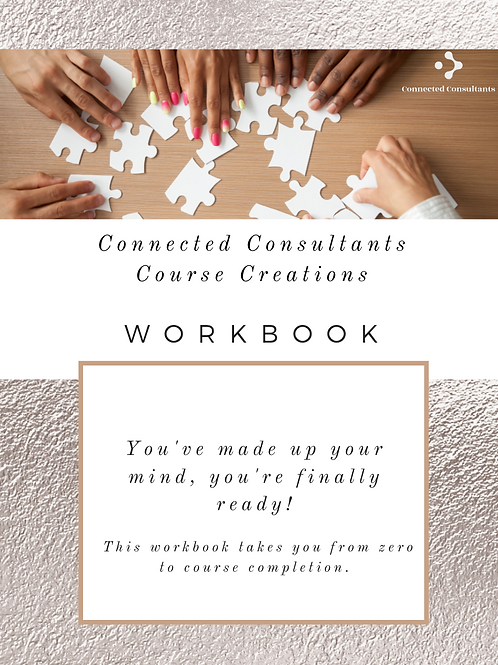 CONNECTED CONSULTANTS COURSE CREATIONS WORKBOOK
