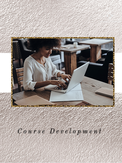 Course Creation:  Developing Your Content