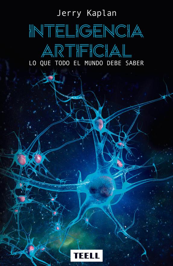 ¡Tenemos nuevo libro! 'Inteligencia Artificial – Lo que todo el mundo debe saber', de Jerry Kaplan