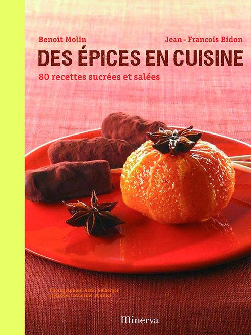 Des Epices en Cuisine : 80 Recettes Sucrées et Salées