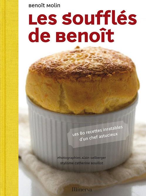Les Soufflés de Benoît : 80 recettes inratables d'un chef astucieux