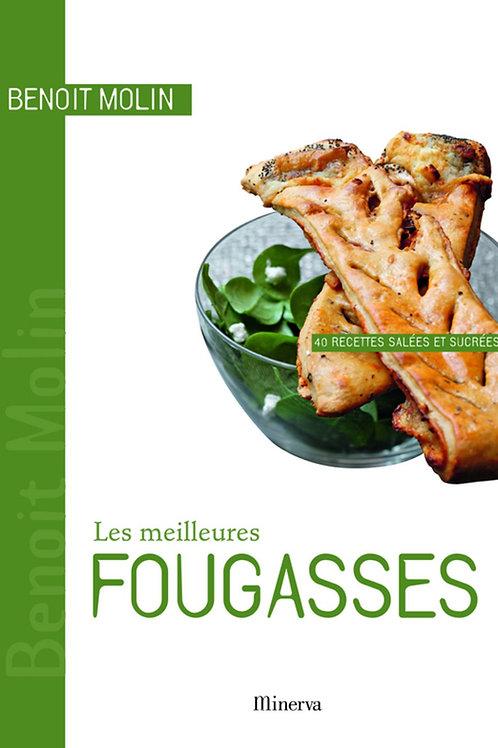 Les Meilleures Fougasses : 40 recettes salées et sucrées