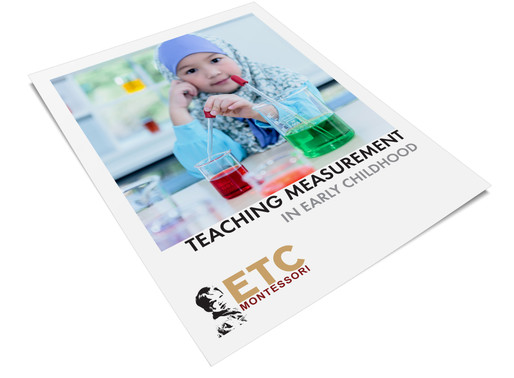 Teaching Measurement in the Montessori Early Childhood Level