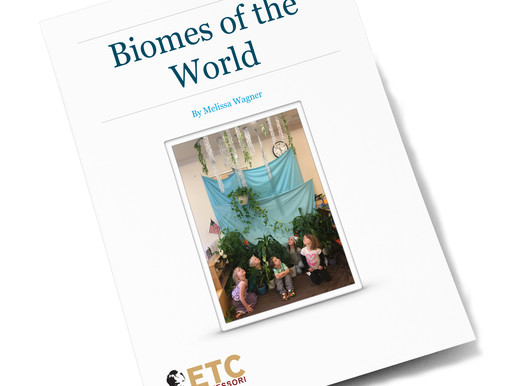 Biomes of the World. An Early Childhood Montessori Manual