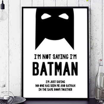 BATMAN I'M NOT SAYING QUOTE MONOCHROME ILLUSTRATION POSTER OR CANVAS PRINT