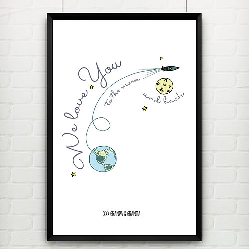 I / WE LOVE YOU TO THE MOON AND BACK. PERSONALISED POSTER OR CANVAS