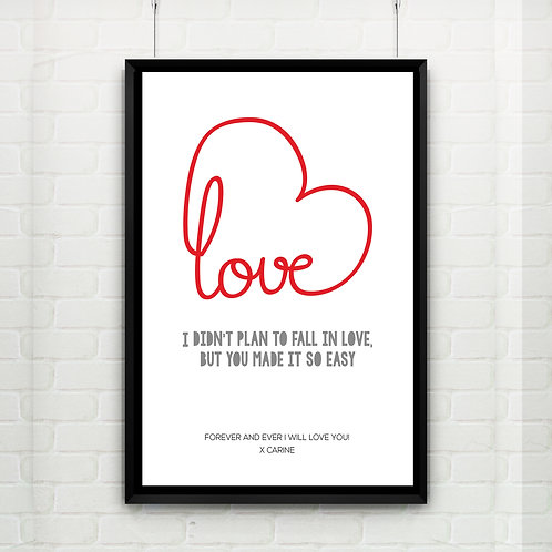 I DIDN'T PLAN TO FALL IN LOVE, PERSONALISED PRINT. POSTER OR CANVAS