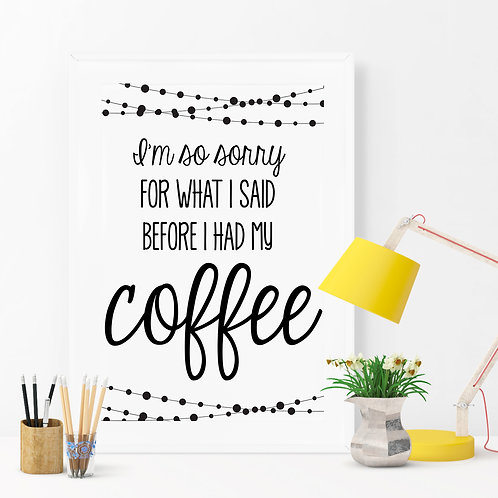 I'M SO SORRY FOR WHAT I SAID COFFEE DESIGN. POSTER OR CANVAS PRINT