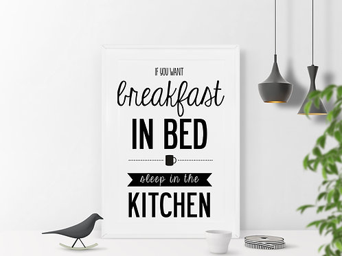 IF YOU WANT BREAKFAST IN BED… - FUN QUOTE POSTER OR CANVAS PRINT