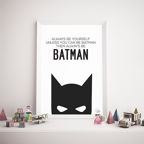 BATMAN ALWAYS BE YOURSELF QUOTE MONOCHROME ILLUSTRATION POSTER OR CANVAS PRINT