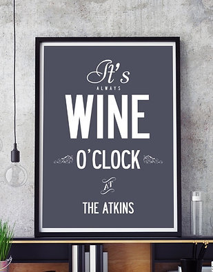 """""""IT'S ALWAYS WINE O'CLOCK.."""" PERSONALISED POSTER OR CANVAS"""