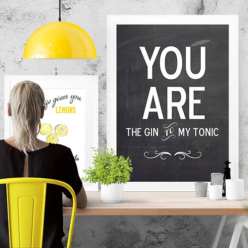 YOU ARE THE GIN TO MY TONIC' POSTER OR CANVAS PRINT