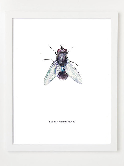 I'D JUST LOVE TO BE A FLY ON THE WALL WHEN... FINE ART PRINT