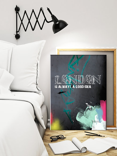 LONDON IS ALWAYS A GOOD IDEA, BLACK. FINE ART PRINT OR CANVAS