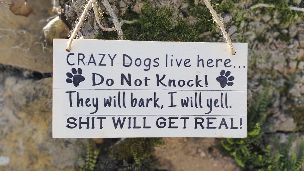 Crazy Dogs House Sign