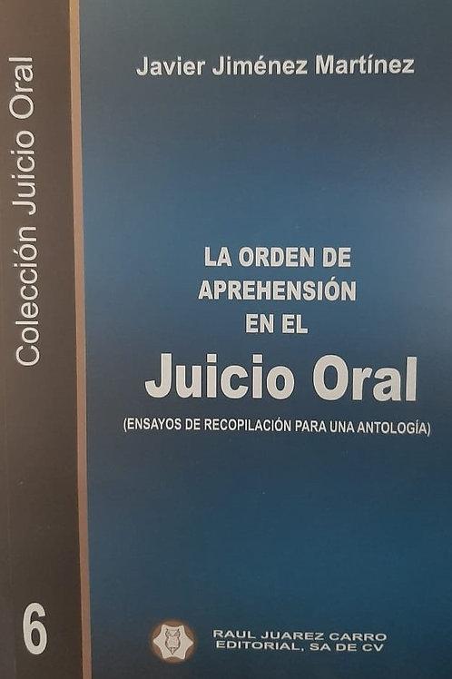Tomo 6: La Orden de Aprehensión en el Juicio Oral