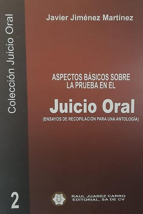 Tomo 2: Aspectos Básicos sobre la prueba en el Juicio Oral