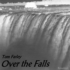 over the falls, tom farley, farley music services, fasrley music and art, tom farley band, tom farley music,
