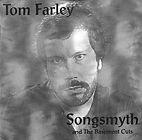 Tom Farley - Songsmyth and the Basement Cuts - Lyrics and Chords, tom farley, farley music services, fasrley music and art, tom farley band, tom farley music, tania farley,