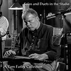 solos and duets, tom farley, farley music services, fasrley music and art, tom farley band, tom farley music,