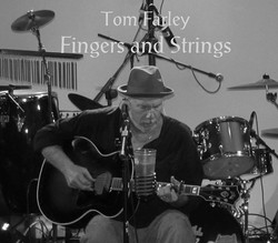 Tom Farley: Fingers and Strings