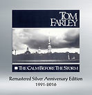 Tom Farley - Remastered Silver Anniversary Edition - The Calm Before the Storm, tom farley, farley music services, fasrley music and art, tom farley band, tom farley music,