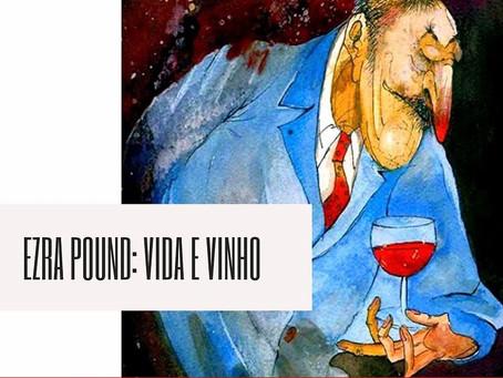 EZRA POUND: VIDA E VINHO