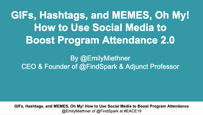 2.0 GIFs, Hashtags, and MEMES, Oh My! How to Use Social Media to Boost Program Attendance