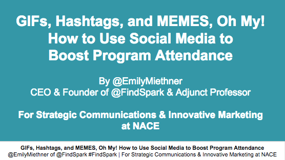 GIFs, Hashtags, and MEMES, Oh My! How to Use Social Media to Boost Program Attendance for NACE