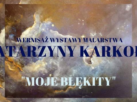 """Wernisaż wystawy malarstwa Katarzyny Karkoły """"Moje błękity"""""""