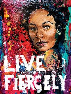 Live Fiercely 12 x 9.jpg