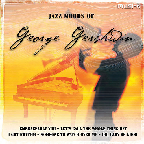 Jazz Moods Of George Gershwin
