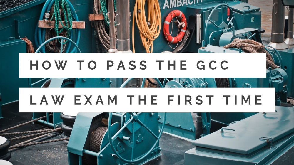 How to Pass the GCC Exam First Time (Law Exam)