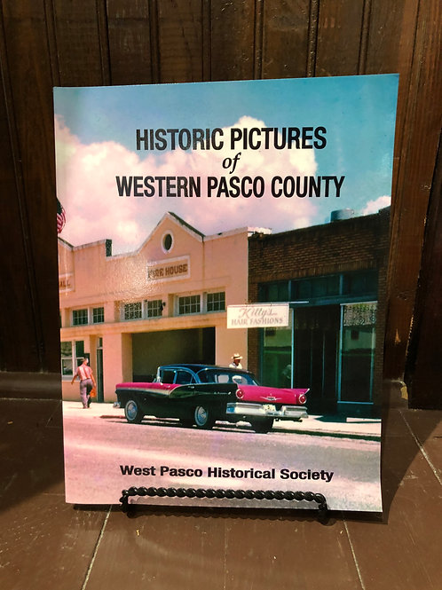 Historic Pictures of Western Pasco County - Book
