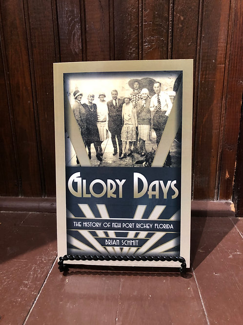 Glory Days, The History of New Port Richey - Book