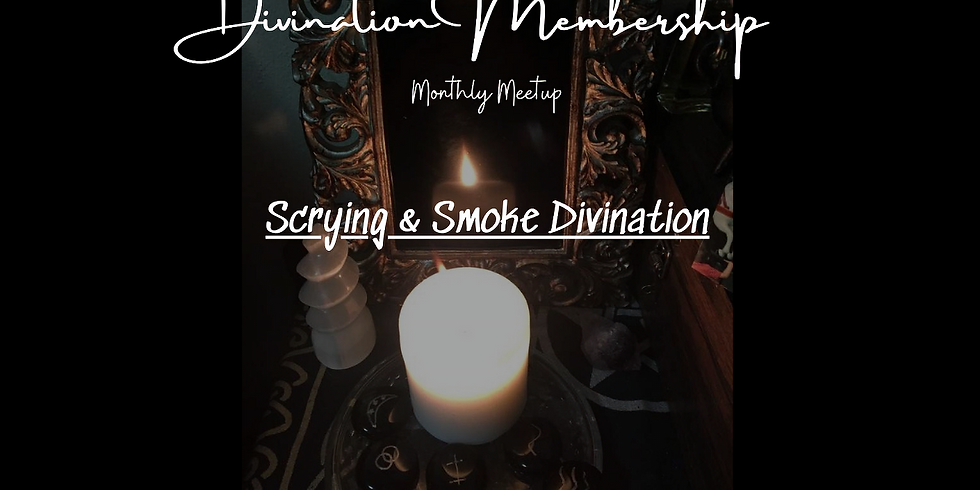 Divination Membership Online Meetup- Scrying & Smoke Divination
