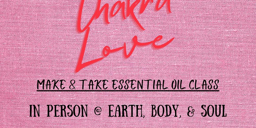 "Chakra Love Essential Oil ""Make & Take"""