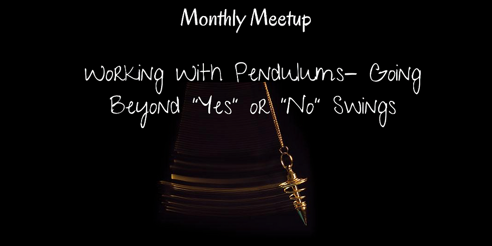 Divination Monthly Meetup- Pendulums
