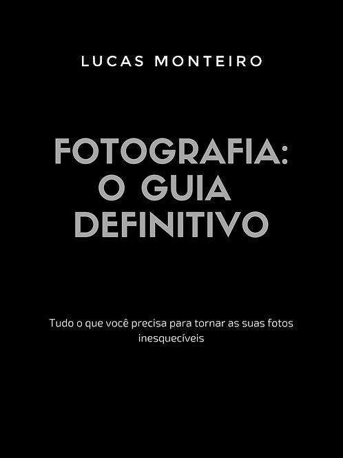 Fotografia: O Guia Definitivo