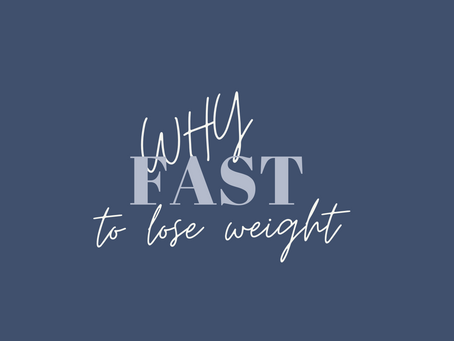 """Why You Should Fast To Lose """"Weight."""""""